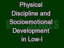 Physical Discipline and Socioemotional Development in Low-I