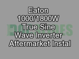 Eaton 1000/1800W True Sine Wave Inverter Aftermarket Instal PowerPoint PPT Presentation