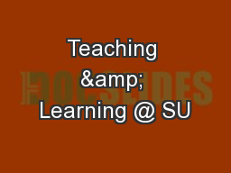 Teaching & Learning @ SU PowerPoint PPT Presentation