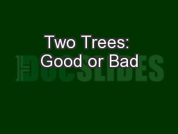 Two Trees: Good or Bad PowerPoint PPT Presentation