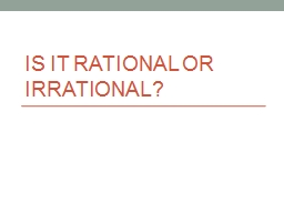 Is it rational or irrational? PowerPoint PPT Presentation
