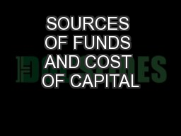SOURCES OF FUNDS AND COST OF CAPITAL PowerPoint PPT Presentation
