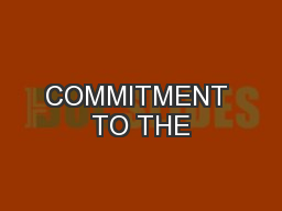 COMMITMENT TO THE