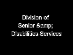 Division of Senior & Disabilities Services PowerPoint PPT Presentation