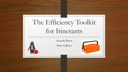 The Efficiency Toolkit for Itinerants