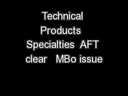 Technical Products  Specialties  AFT clear   MBo issue