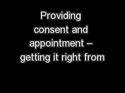 Providing consent and appointment – getting it right from