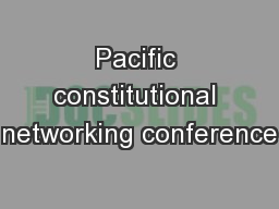 Pacific constitutional networking conference
