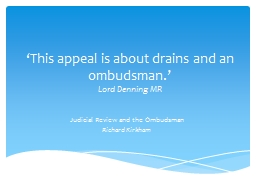 'This appeal is about drains and an ombudsman.' PowerPoint PPT Presentation