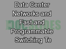 Data Center Networks and Fast and Programmable Switching Te