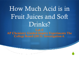 How Much Acid is in Fruit Juices and Soft Drinks? PowerPoint PPT Presentation