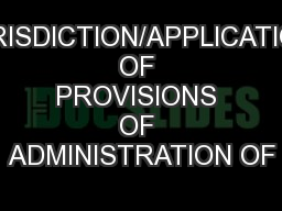 JURISDICTION/APPLICATION OF PROVISIONS OF ADMINISTRATION OF PowerPoint PPT Presentation