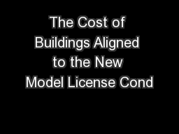The Cost of Buildings Aligned to the New Model License Cond PowerPoint PPT Presentation