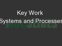 Key Work Systems and Processes