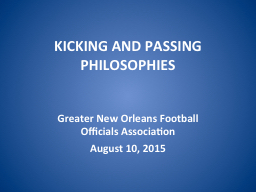 KICKING AND PASSING PHILOSOPHIES
