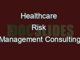 Healthcare Risk Management Consulting