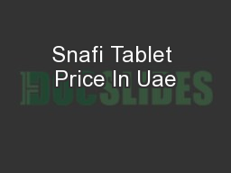 Snafi Tablet Price In Uae PowerPoint PPT Presentation
