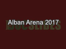 Alban Arena 2017 PowerPoint PPT Presentation