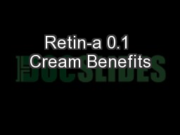 Benefits of retin a