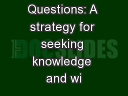 Laddered Questions: A strategy for seeking knowledge and wi