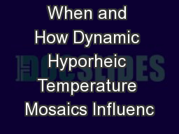 When and How Dynamic Hyporheic Temperature Mosaics Influenc