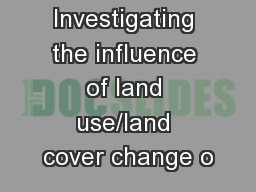 Investigating the influence of land use/land cover change o