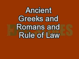 Ancient Greeks and Romans and Rule of Law