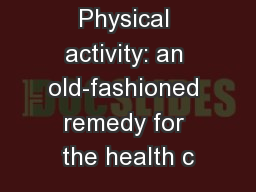 Physical activity: an old-fashioned remedy for the health c