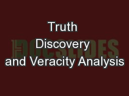 Truth Discovery and Veracity Analysis