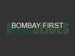 BOMBAY FIRST