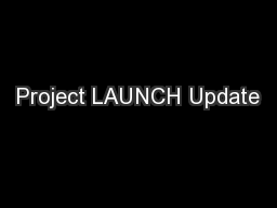 Project LAUNCH Update PowerPoint PPT Presentation