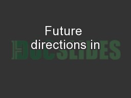 Future directions in