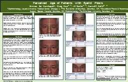Perceived Age of Patients with Eyelid Ptosis PowerPoint PPT Presentation