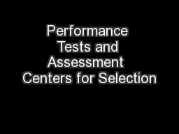 Performance Tests and Assessment  Centers for Selection PowerPoint PPT Presentation