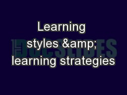 Learning styles & learning strategies