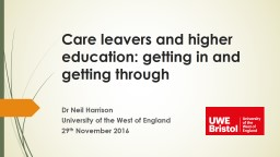 Care leavers and higher education: getting in and getting t PowerPoint PPT Presentation