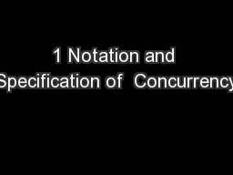 1 Notation and Specification of  Concurrency