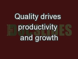 Quality drives productivity and growth PowerPoint PPT Presentation