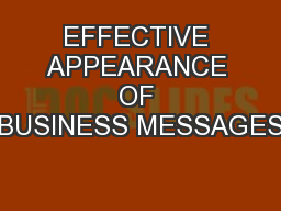 EFFECTIVE APPEARANCE OF BUSINESS MESSAGES