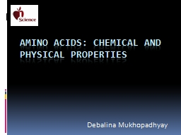 Amino acids: Chemical and Physical Properties PowerPoint PPT Presentation