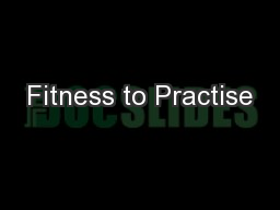 Fitness to Practise PowerPoint PPT Presentation