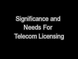 Significance and Needs For Telecom Licensing