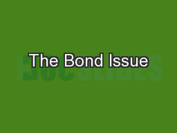 The Bond Issue