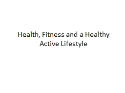 Health, Fitness and a Healthy Active Lifestyle