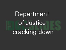 Department of Justice cracking down