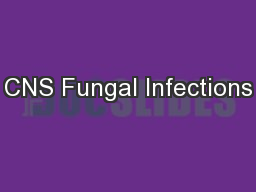 CNS Fungal Infections