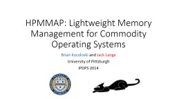 HPMMAP: Lightweight Memory Management for Commodity Operati
