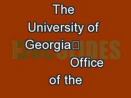 The University of Georgia	                    Office of the