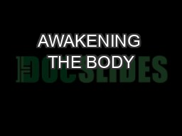 AWAKENING THE BODY PowerPoint PPT Presentation