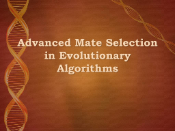 Advanced Mate Selection in Evolutionary Algorithms PowerPoint PPT Presentation